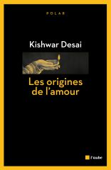 les origines de l'amour,kishwar,desai
